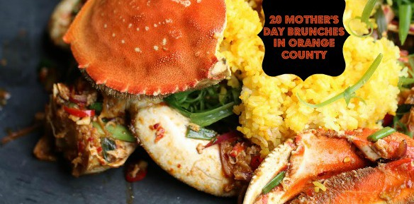 Mother's Day Dining in OC Roundup